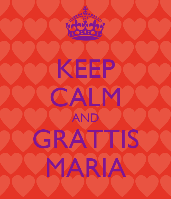 grattis maria KEEP CALM AND GRATTIS MARIA Poster | Aleksandra | Keep Calm o Matic grattis maria