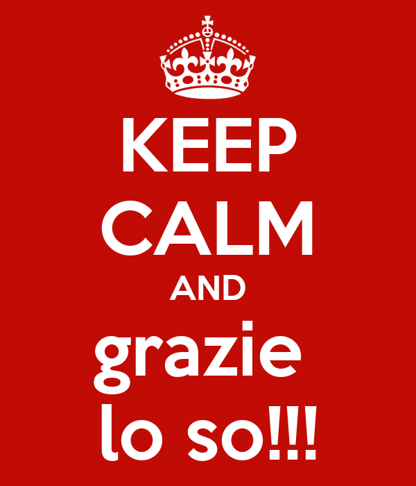 keep calm and grazie lo so poster rossana keep calm o matic. Black Bedroom Furniture Sets. Home Design Ideas