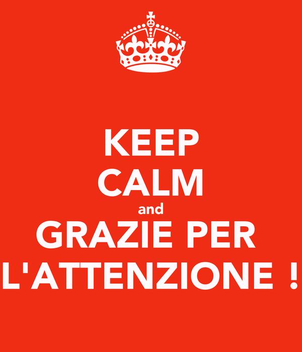 Keep Calm And Grazie Per Lattenzione Poster Roberta Keep Calm