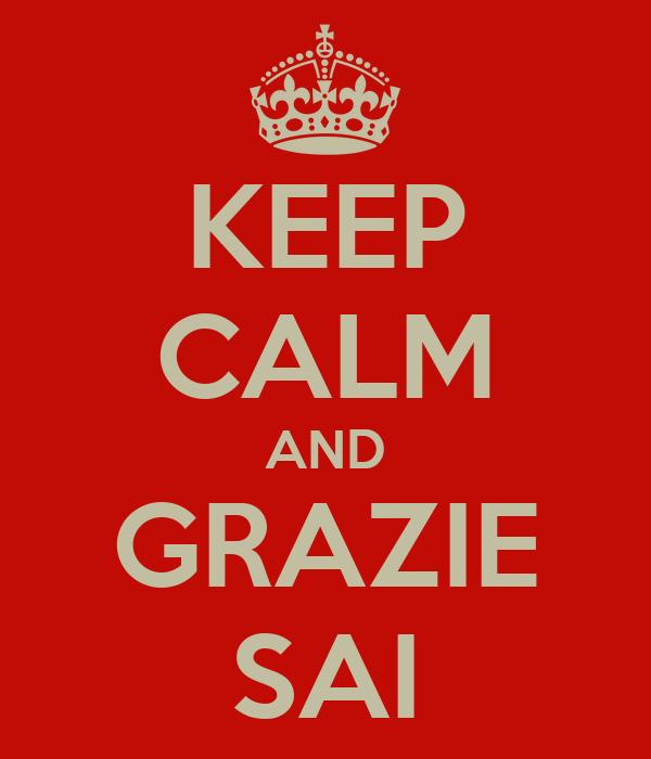 KEEP CALM AND GRAZIE SAI