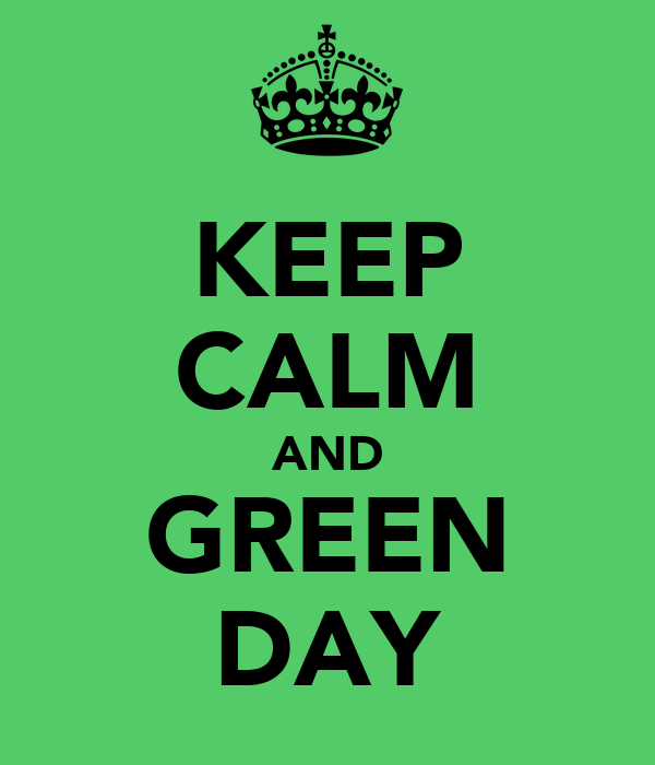 KEEP CALM AND GREEN DAY