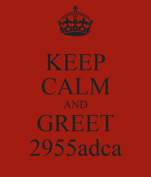 KEEP CALM AND GREET 2955adca