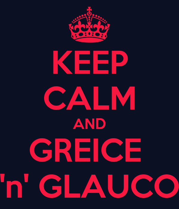 KEEP CALM AND GREICE  'n' GLAUCO