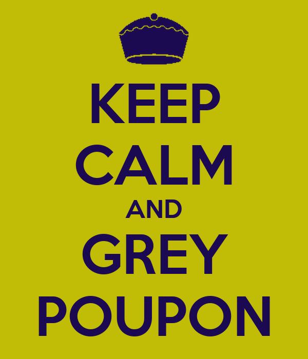 KEEP CALM AND GREY POUPON