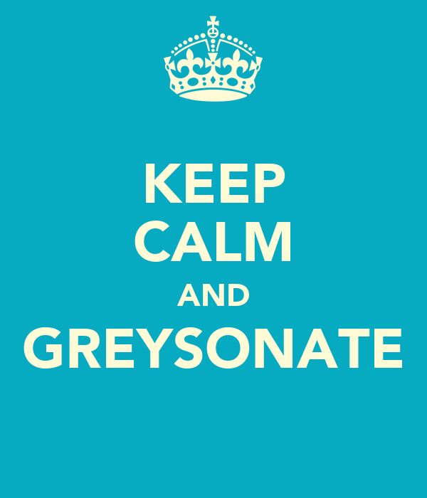 KEEP CALM AND GREYSONATE