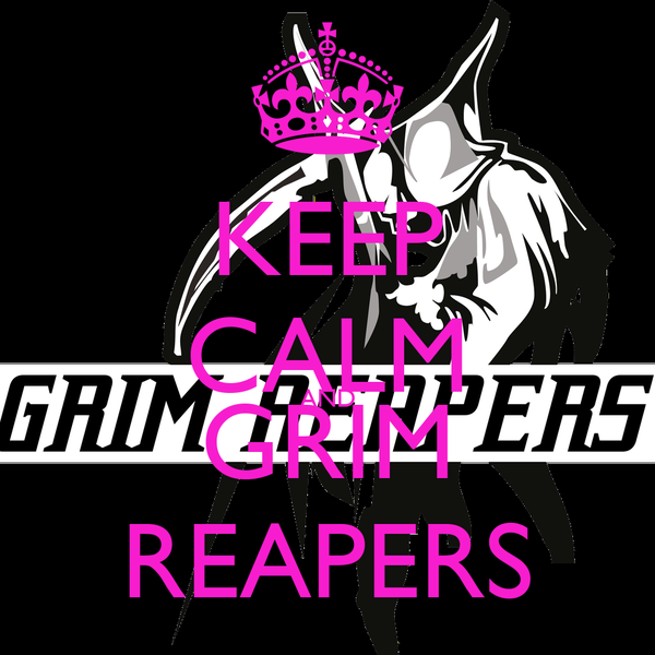 KEEP CALM AND GRIM REAPERS