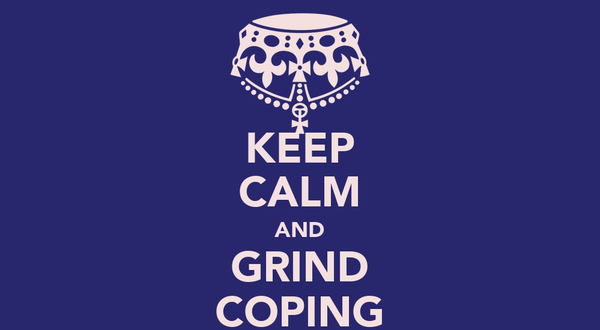 KEEP CALM AND GRIND COPING