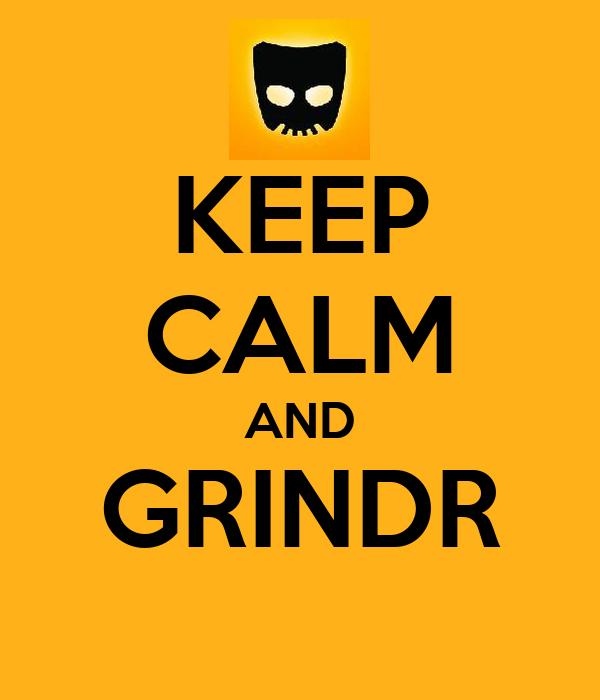 KEEP CALM AND GRINDR