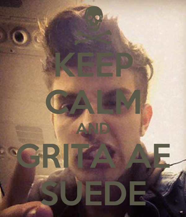 KEEP CALM AND GRITA AE SUEDE