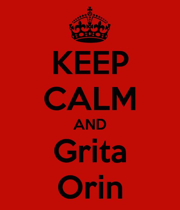 KEEP CALM AND Grita Orin