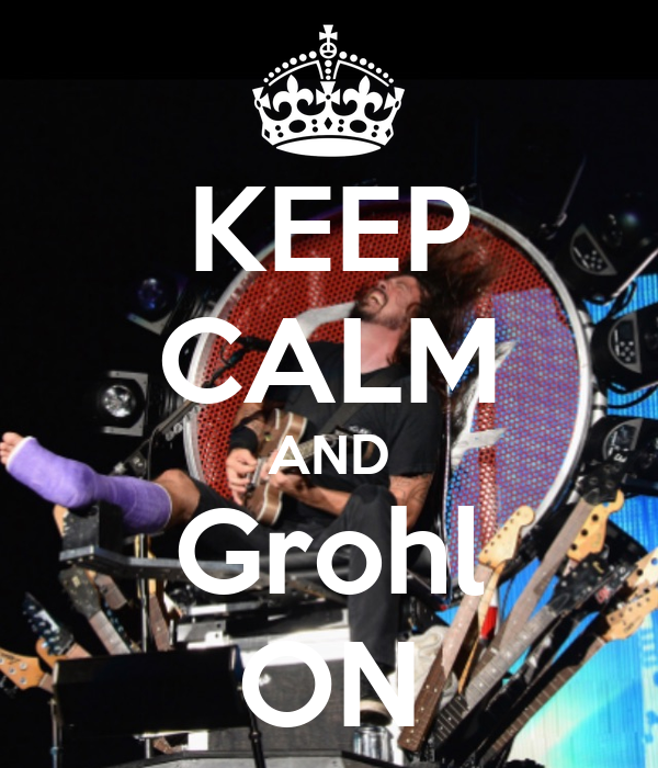 KEEP CALM AND Grohl ON