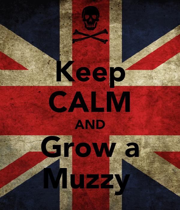 Keep CALM AND Grow a Muzzy