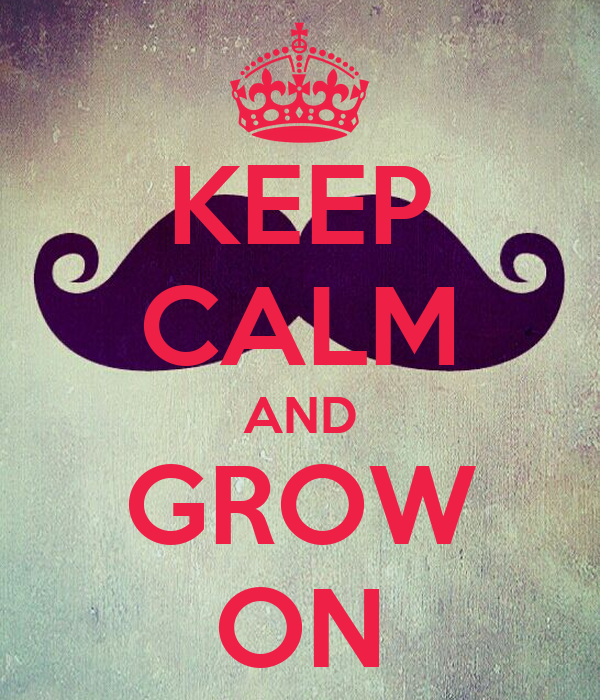 KEEP CALM AND GROW ON