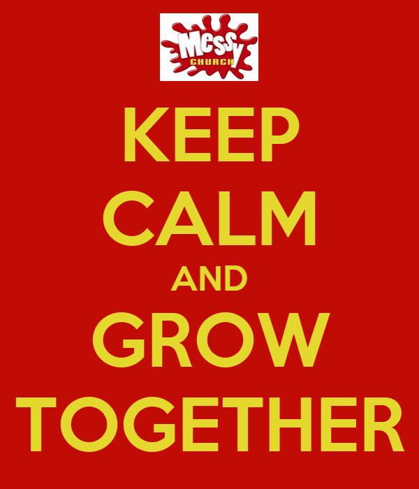 KEEP CALM AND GROW TOGETHER