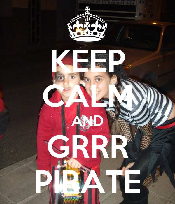 KEEP CALM AND GRRR PIRATE