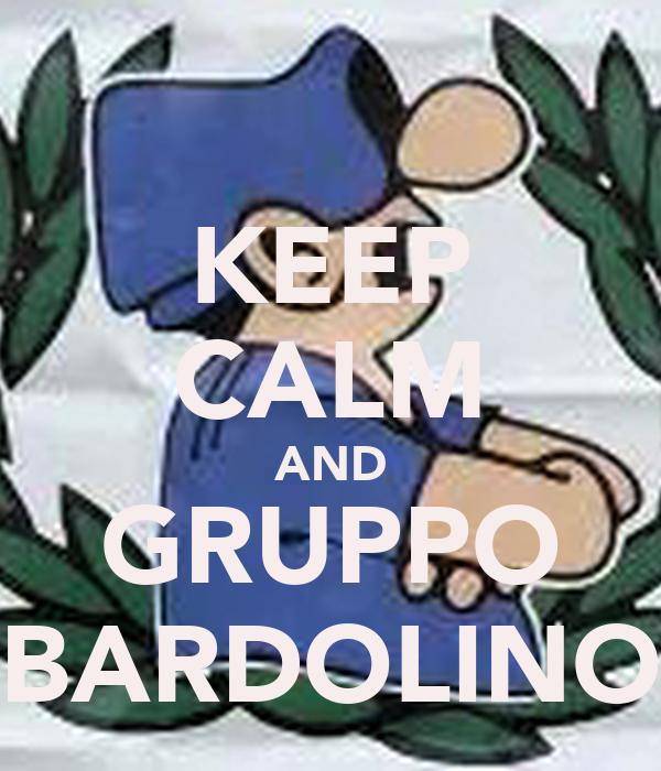 KEEP CALM AND GRUPPO BARDOLINO
