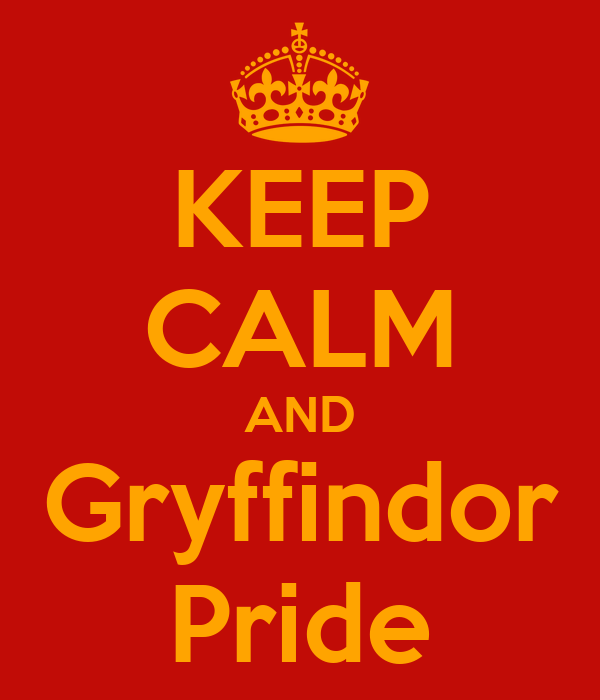 KEEP CALM AND Gryffindor Pride