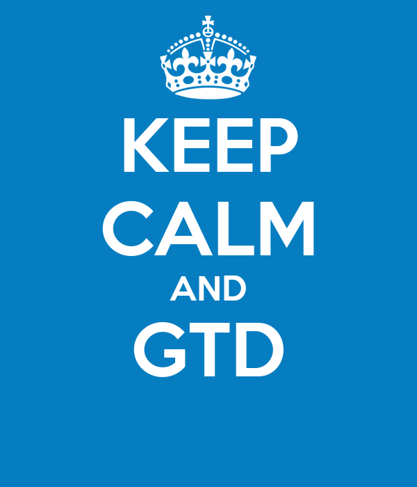 KEEP CALM AND GTD