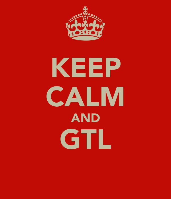 KEEP CALM AND GTL