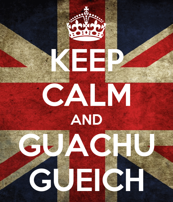 KEEP CALM AND GUACHU GUEICH