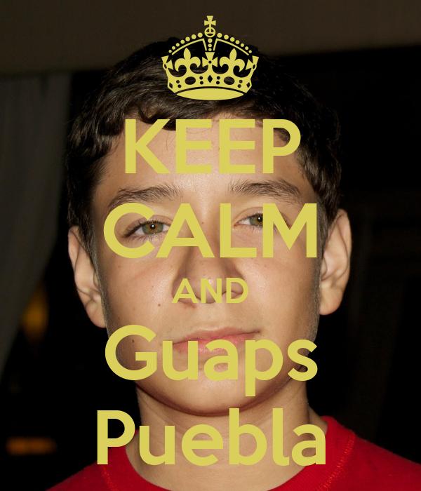 KEEP CALM AND Guaps Puebla