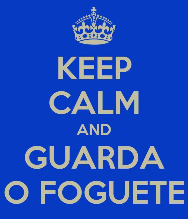 KEEP CALM AND GUARDA O FOGUETE