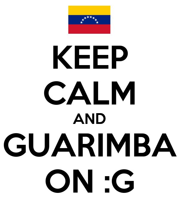 KEEP CALM AND GUARIMBA ON :G