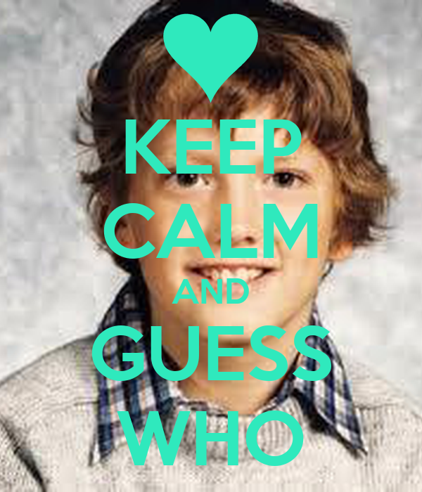 KEEP CALM AND GUESS WHO