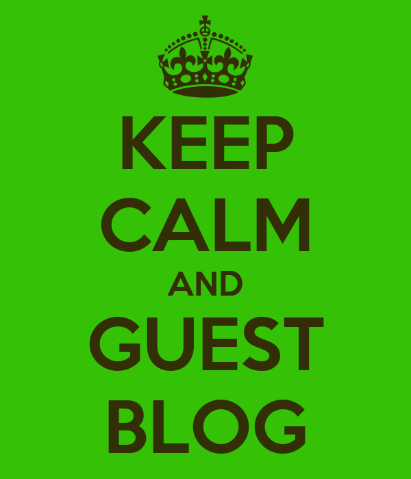 KEEP CALM AND GUEST BLOG