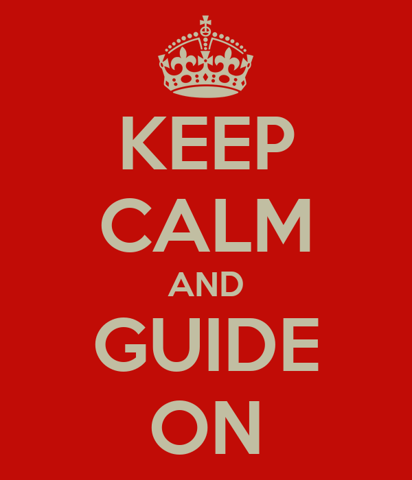 KEEP CALM AND GUIDE ON