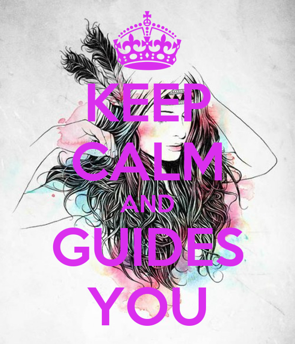 KEEP CALM AND GUIDES YOU