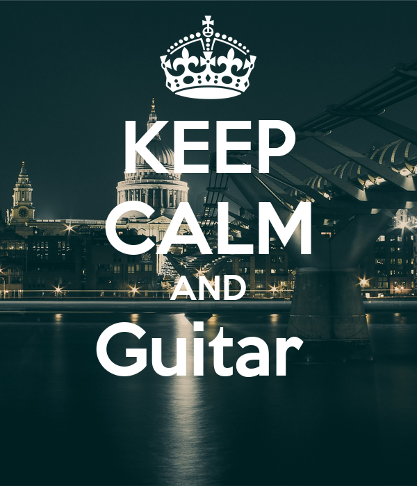 KEEP CALM AND Guitar