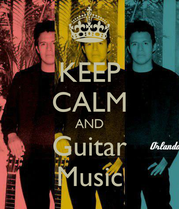 KEEP CALM AND Guitar Music