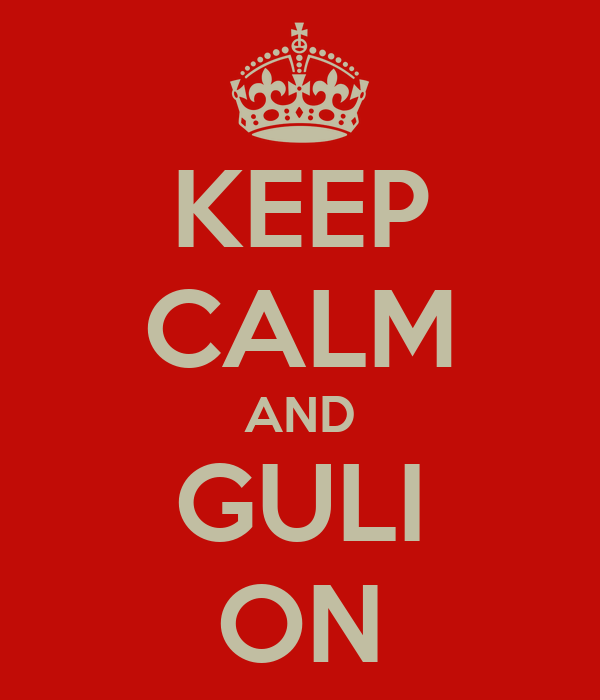 KEEP CALM AND GULI ON