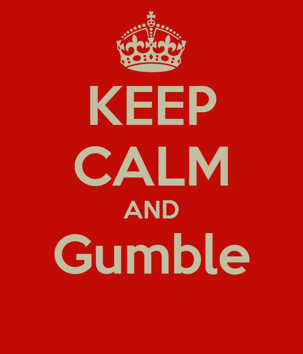 KEEP CALM AND Gumble