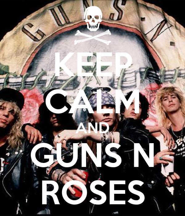 KEEP CALM AND GUNS N ROSES