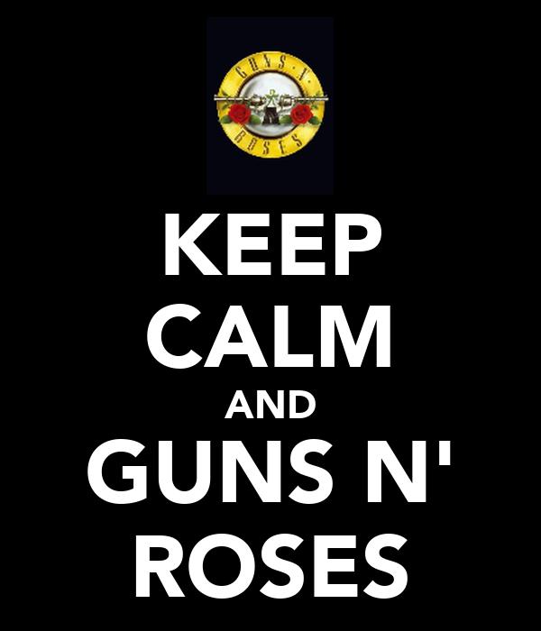 KEEP CALM AND GUNS N' ROSES