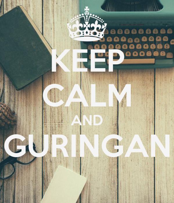 KEEP CALM AND GURINGAN