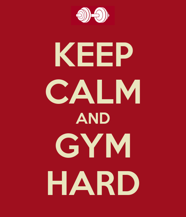KEEP CALM AND GYM HARD