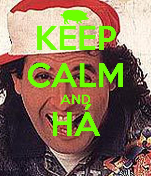 KEEP CALM AND HÁ