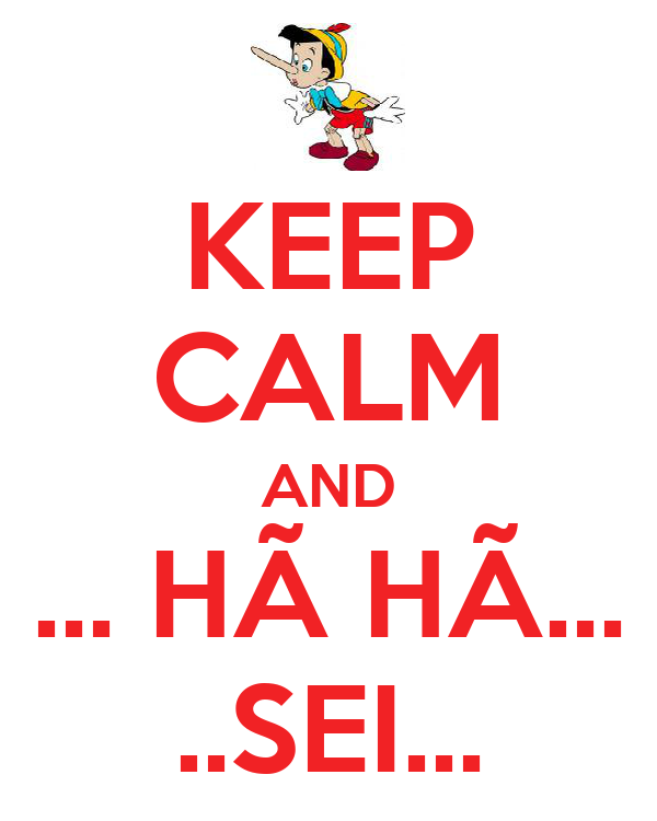 KEEP CALM AND ... HÃ HÃ... ..SEI...