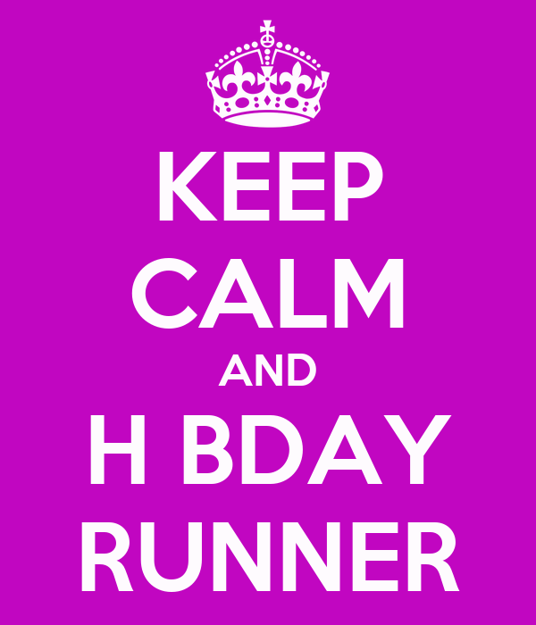 KEEP CALM AND H BDAY RUNNER