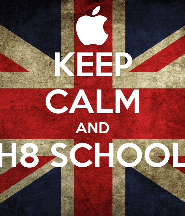 KEEP CALM AND H8 SCHOOL