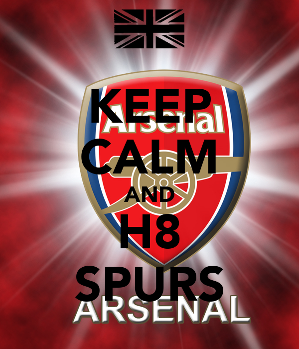KEEP CALM AND H8 SPURS