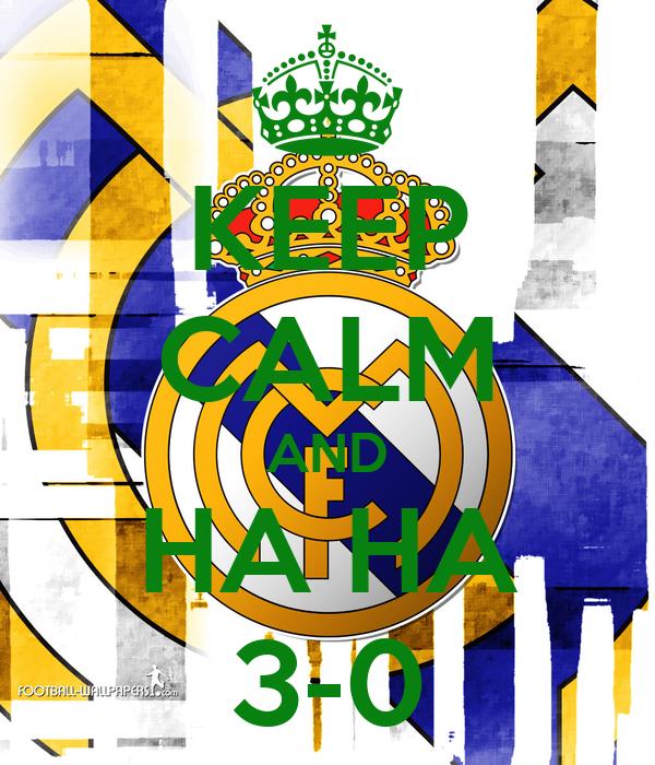 KEEP CALM AND HA HA 3-0