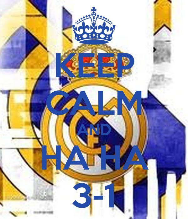 KEEP CALM AND HA HA 3-1