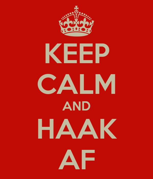 KEEP CALM AND HAAK AF