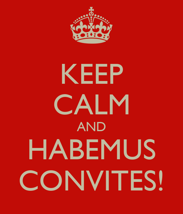 KEEP CALM AND HABEMUS CONVITES!