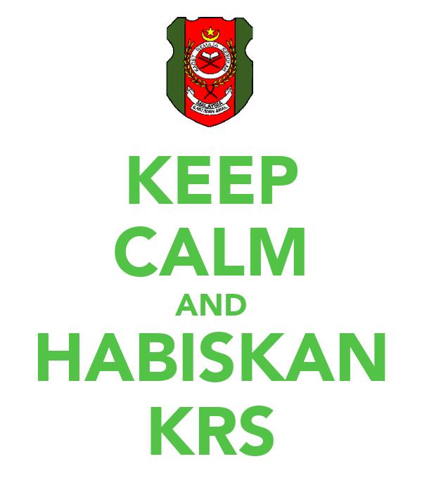 KEEP CALM AND HABISKAN KRS