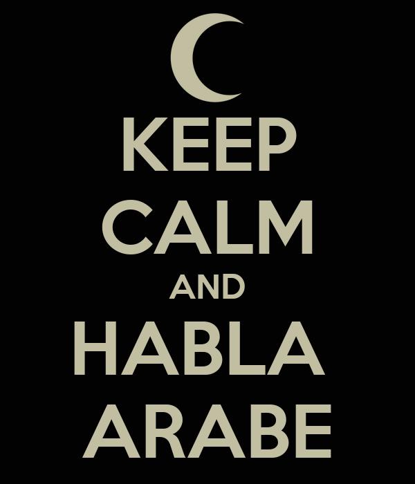 KEEP CALM AND HABLA  ARABE